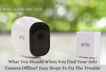 Arlo Camera Keeps Going Offline? 1-8009837116 Arlo Not Recording All Motion
