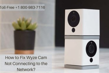 Why Isn't My Wyze Cam Not Connecting to Internet? 1-8009837116 Get Instant Solution