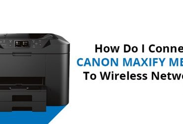 How Do I Connect Canon Maxify  MB2720 To Wireless Network?