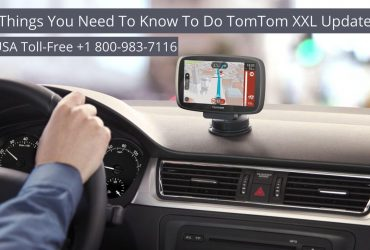 Facing issues related to Tomtom XXL Update | 18009837116