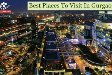 Best place to visit in Gurgaon