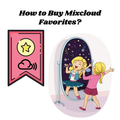 How to Buy Mixcloud Favorites?