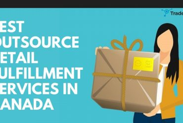Best Outsource Retail Fulfillment Services In Canada – Trade System