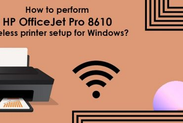 How to perform HP OfficeJet Pro 8610 wireless printer setup for Windows?
