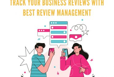 Track Your Business Reviews with Best Review Management
