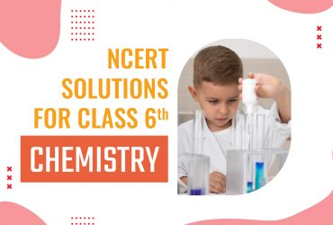 Ncert solutions for class 6 chemistry