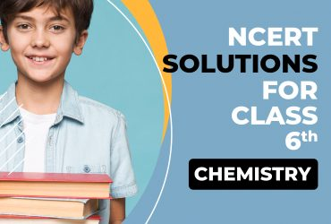 Class 6 chemistry ncert solutions