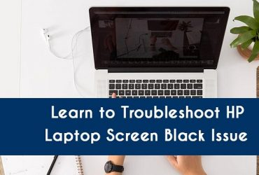 Learn to Troubleshoot HP Laptop Screen Black Issue