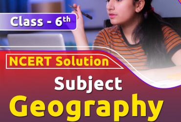 Ncert solutions for class 6 geography