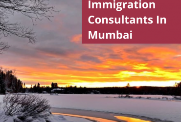 Looking For Best Canada Immigration Consultants in Mumbai?