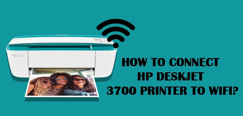 How to Connect HP DeskJet 3700 Printer to WiFi?