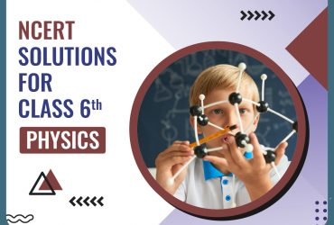Physics Ncert Solutions For Class 6