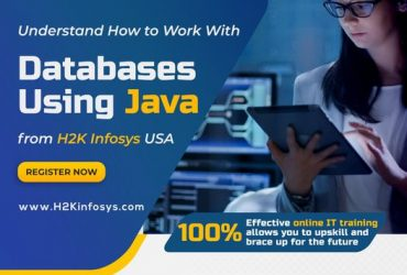 Understand How to Work with Databases Using Java from H2k Infosys USA