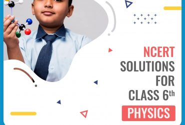 Ncert Solutions for class 6 Physics